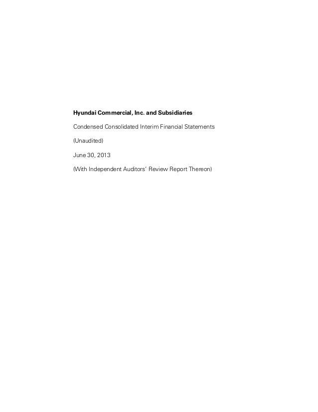 Hyundai Commercial, Inc. and Subsidiaries Condensed Consolidated Interim Financial Statements (Unaudited) June 30, 2013 (W...