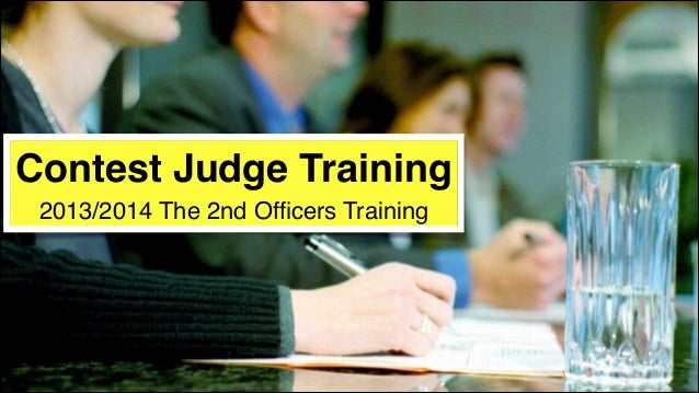 Contest Judge Training! 2013/2014 The 2nd Officers Training