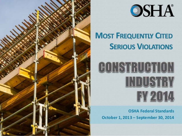 OSHA Federal Standards October 1, 2013 – September 30, 2014