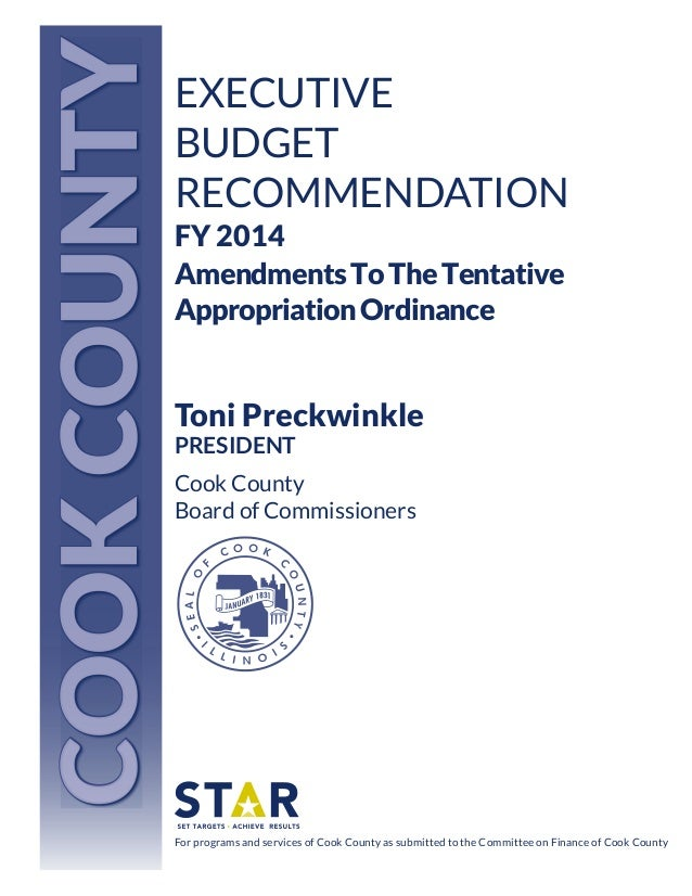 COOK COUNTY  EXECUTIVE BUDGET RECOMMENDATION FY 2014 Amendments To The Tentative Appropriation Ordinance  Toni Preckwinkle...