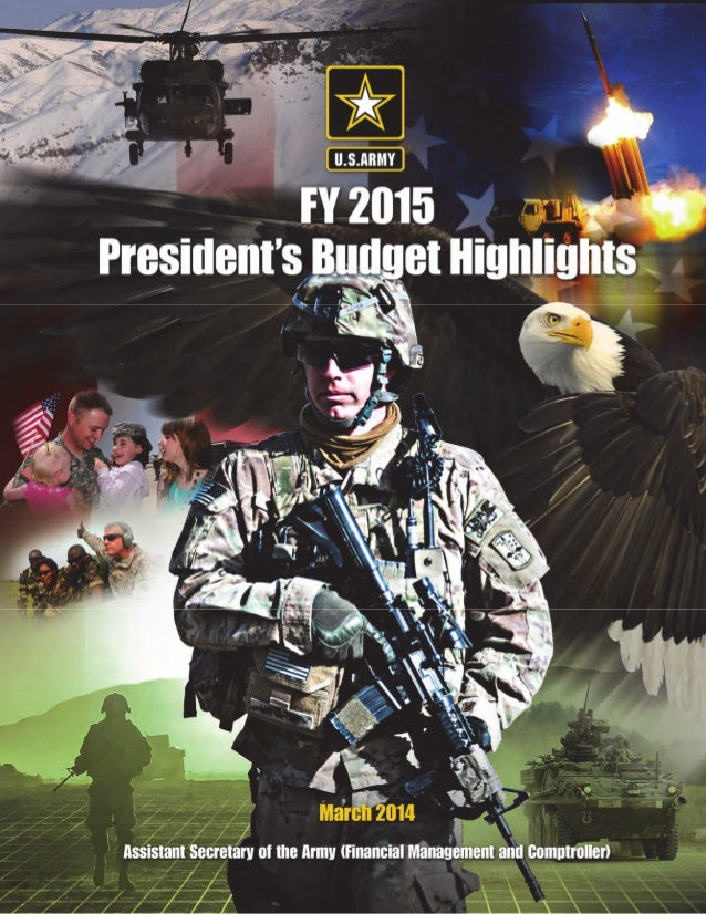 FY 2015 President's Budget Highlights  Assistant Secretary of the Army (Financial Management and Comptroller)  March 2014