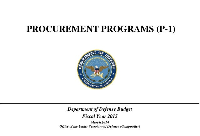 PROCUREMENT PROGRAMS (P-1)  Department of Defense Budget Fiscal Year 2015 March 2014 Office of the Under Secretary of Defe...