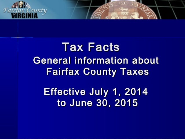 Tax FactsTax Facts General information aboutGeneral information about Fairfax County TaxesFairfax County Taxes Effective J...