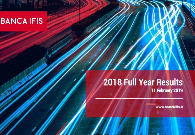 2018 Full Year Results 11 February 2019 www.bancaifis.it