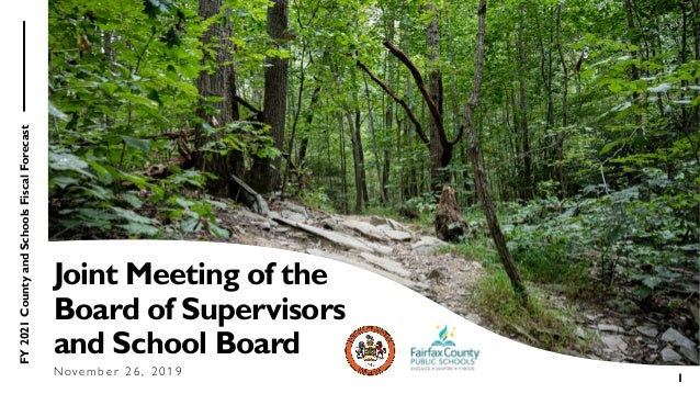 FY2021CountyandSchoolsFiscalForecast 1 Joint Meeting of the Board of Supervisors and School Board N o v e m b e r 2 6 , 2 ...