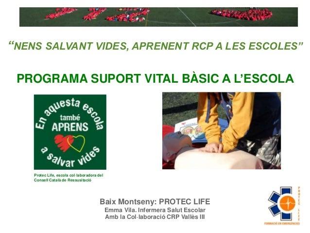 """""""NENS SALVANT VIDES, APRENENT RCP A LES ESCOLES""""  PROGRAMA SUPORT VITAL BÀSIC A L'ESCOLA  Protec Life, escola col·laborado..."""