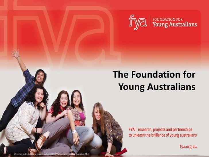 The Foundation for Young Australians<br />All content and material is the property and copyright of The Foundation for You...