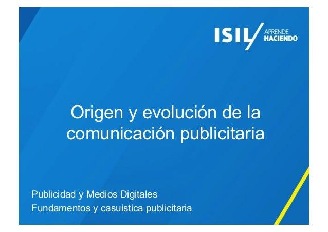 Origen y evolución de la comunicación publicitaria Publicidad y Medios Digitales Fundamentos y casuistica publicitaria