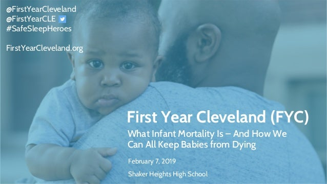 First Year Cleveland (FYC) What Infant Mortality Is – And How We Can All Keep Babies from Dying February 7, 2019 Shaker He...