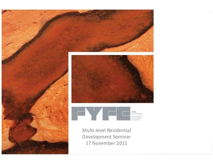 Multi-level ResidentialDevelopment Seminar 17 November 2011