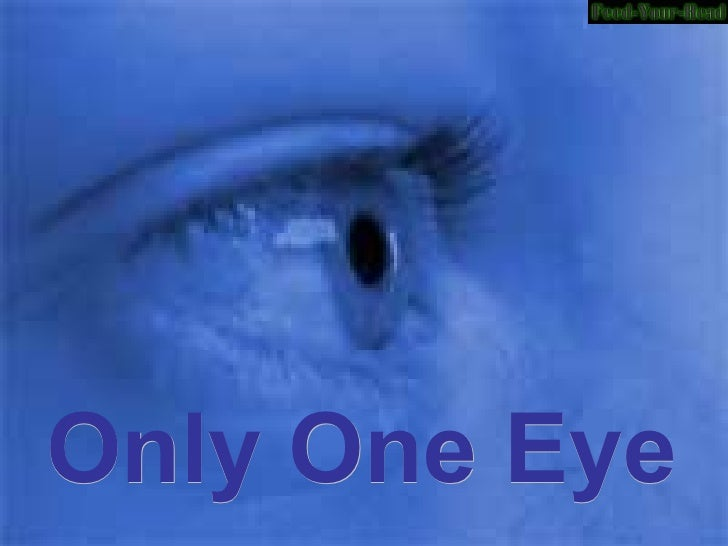 Only One Eye