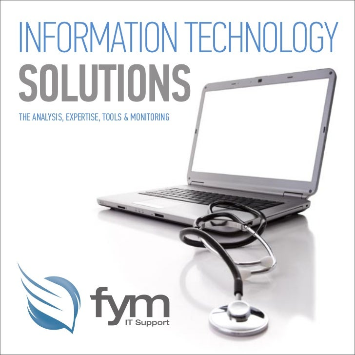INFORMATION TECHNOLOGYSOLUTIONSTHE ANALYSIS, EXPERTISE, TOOLS & MONITORING
