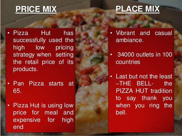 pizza hut four p s marketing mix strategy Create marketing mix like this template called marketing mix - 4ps in minutes with smartdraw smartdraw includes marketing mix templates you can customize and insert.
