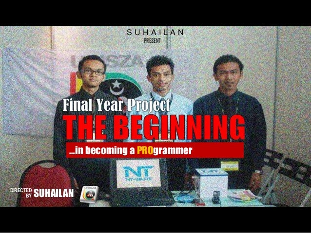 SUHAILAN                                 PRESENT                  …in becoming a PROgrammerDIRECTED      BY   SUHAILAN