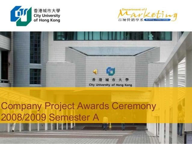Company Project Awards Ceremony 2008/2009 Semester A