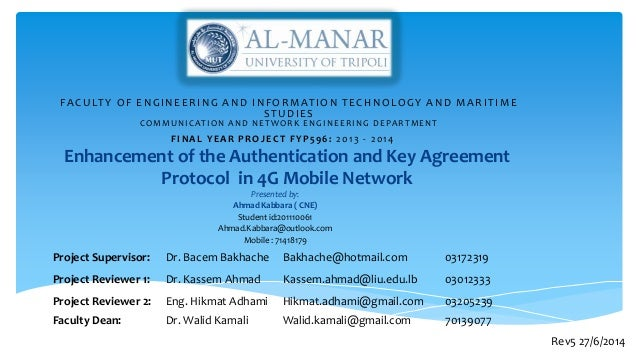 Enhancement of the Authentication and Key Agreement Protocol in 4G Mobile Network Presented by: Ahmad Kabbara ( CNE) Stude...