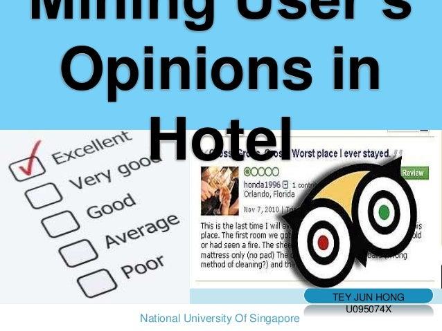 Mining User's Opinions in    Hotel                                      TEY JUN HONG                                      ...