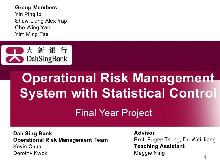 Operational Risk Management System with Statistical Control  Final Year Project Dah Sing Bank Operational Risk Management ...