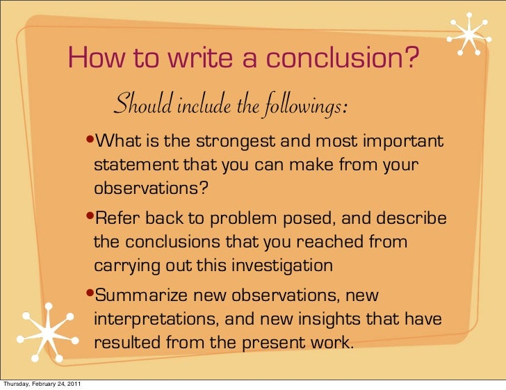 how to make conclusion in thesis The thesis and the restatement of the thesis are cousins, not identical twins: they share key similarities, but they still look and sound like separate individuals make sure the restatement looks and sounds different from the thesis.