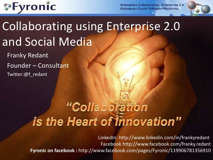Collaborating using Enterprise 2.0 and Social Media <br />Franky Redant <br />Founder – Consultant<br />Twitter:@f_redant<...