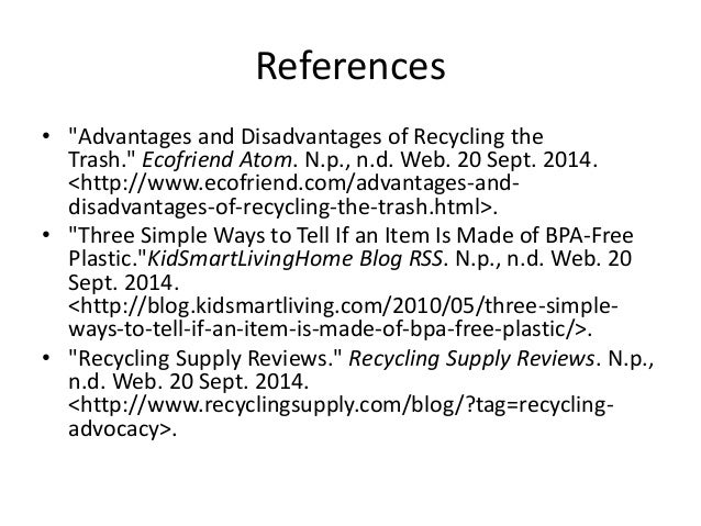 recycling pros and cons 13 advantages and disadvantages of recycling recycling is considered as one of the best solutions to reduce garbage output and its impact on the environment but although its definition is simple, which is re-using old or waste products or turning them into something completely new, getting it done is anything but  pros and cons.