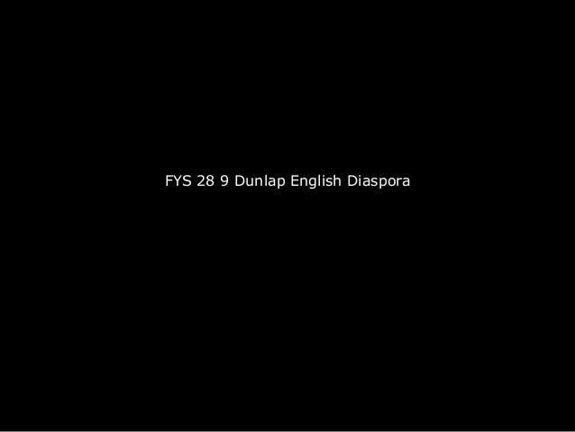 FYS 28 9 Dunlap English Diaspora
