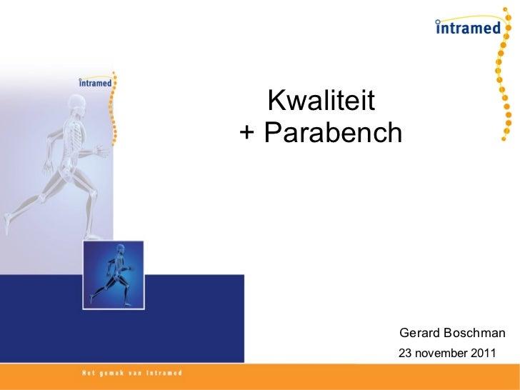 Kwaliteit + Parabench 23 november 2011 Gerard Boschman
