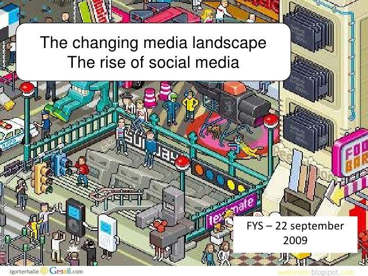 The changing media landscape    The rise of social media                              FYS – 22 september                  ...