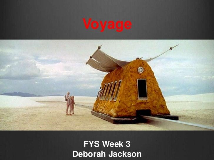 Voyage  FYS Week 3Deborah Jackson