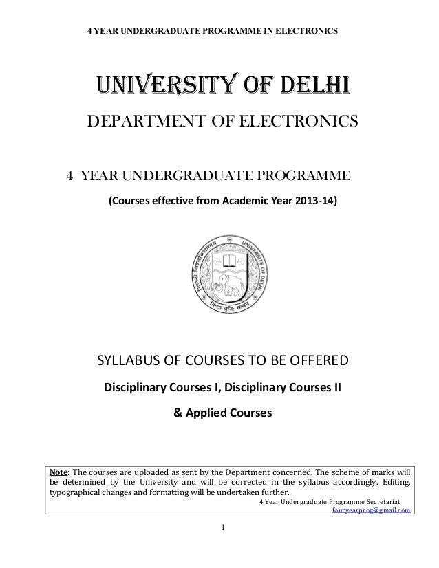 4 YEAR UNDERGRADUATE PROGRAMME IN ELECTRONICS 1 UNIVERSITY OF DELHI DEPARTMENT OF ELECTRONICS 4 YEAR UNDERGRADUATE PROGRAM...