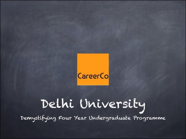 Delhi UniversityDemystifying Four Year Undergraduate Programme