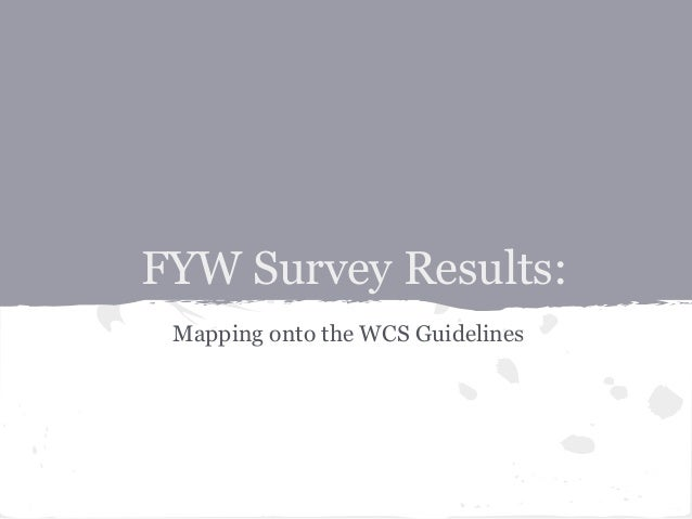 FYW Survey Results: Mapping onto the WCS Guidelines