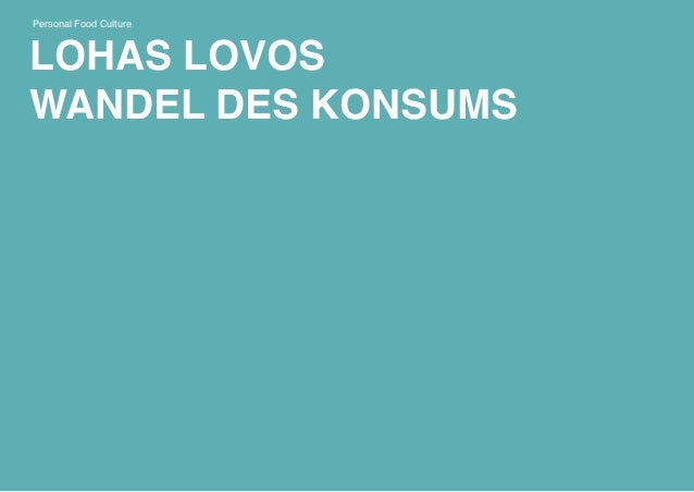 LOHAS LOVOS WANDEL DES KONSUMS Personal Food Culture
