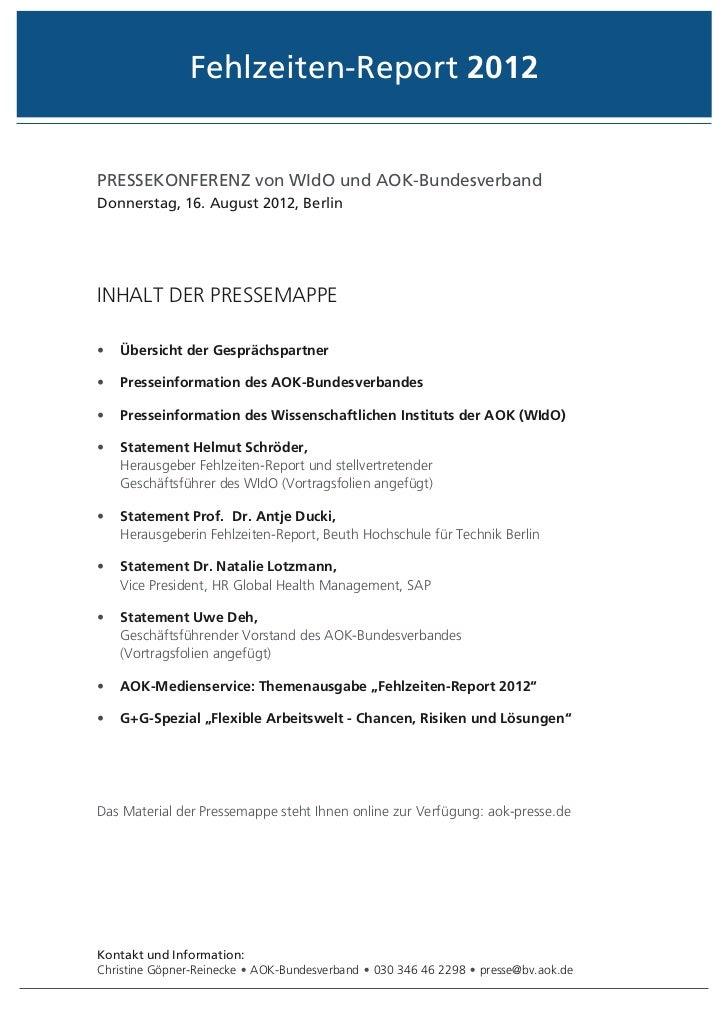 Fehlzeiten-Report 2012Pressekonferenz von WIdO und AOK-BundesverbandDonnerstag, 16. August 2012, BerlinInhalt der Pressema...