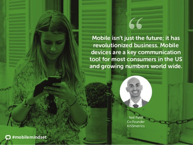 #mobilemindset Mobile isn't just the future; it has revolutionized business. Mobile devices are a key communication tool f...