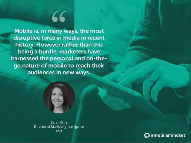 #mobilemindset Mobile is, in many ways, the most disruptive force in media in recent history. However rather than this bei...