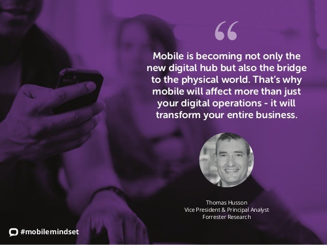 #mobilemindset Mobile is becoming not only the new digital hub but also the bridge to the physical world. That's why mobil...