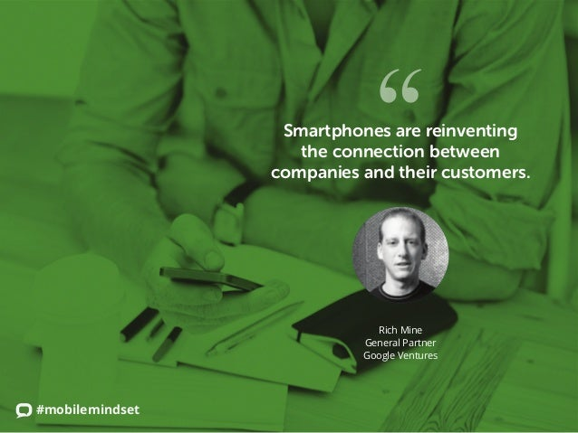 """#mobilemindset Smartphones are reinventing the connection between companies and their customers. """" Rich Mine General Partn..."""