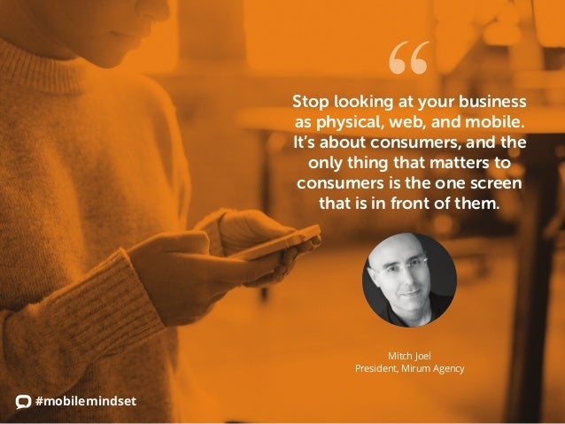 #mobilemindset Stop looking at your business as physical, web, and mobile. It's about consumers, and the only thing that m...