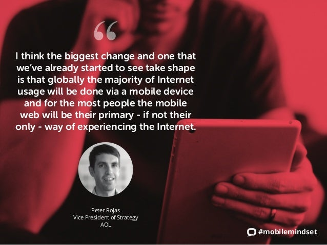#mobilemindset I think the biggest change and one that we've already started to see take shape is that globally the majori...