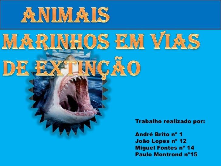 Trabalho realizado por:  André Brito nº 1 João Lopes nº 12 Miguel Fontes nº 14 Paulo Montrond nº15