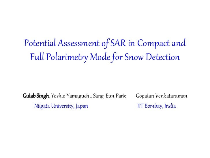 Potential Assessment of SAR in Compact and Full Polarimetry Mode for Snow DetectionGulab Singh, Yoshio Yamaguchi, Sang-Eun...
