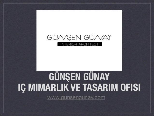 GÜNŞEN GÜNAY IÇ MIMARLIK VE TASARIM OFISI www.gunsengunay.com