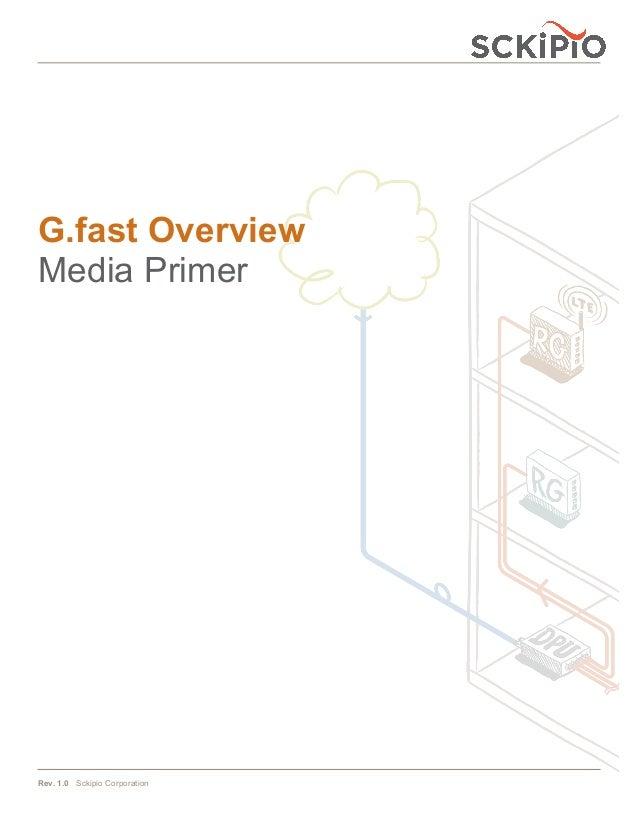 Rev. 1.0 Sckipio Corporation G.fast Overview Media Primer