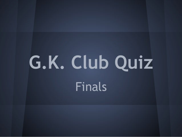 G.K. Club Quiz Finals