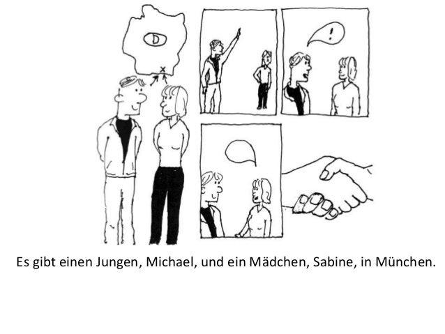 Es gibt einen Jungen, Michael, und ein Mädchen, Sabine, in München.