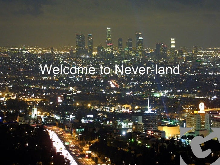 Welcome to Never-land