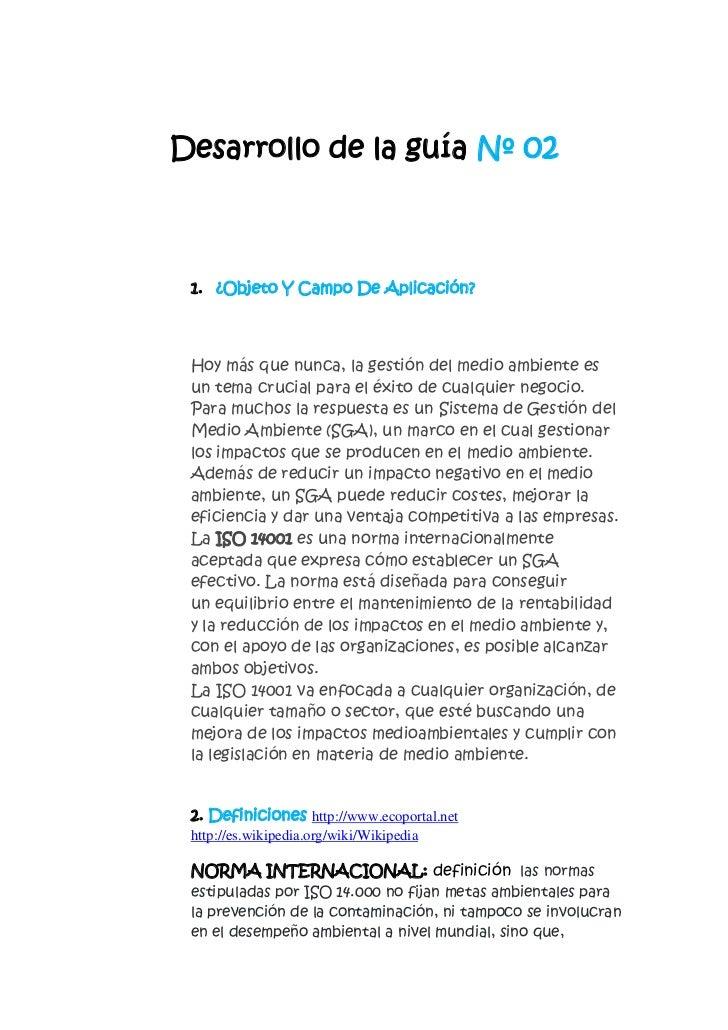 Desarrollo de la guía Nº 02<br />¿Objeto Y Campo De Aplicación?<br />Hoy más que nunca, la gestión delmedio ambientees u...
