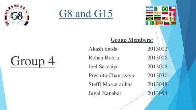 G8 and G15 Group 4 Group Members: Akash Sarda 2013002 Rohan Bobra 2013008 Jeel Sarvaiya 2013018 Preshita Chaurasiya 201303...