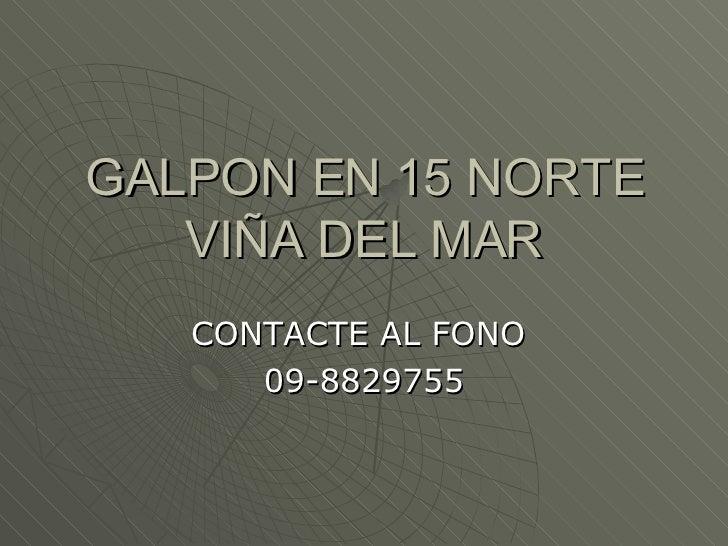 GALPON EN 15 NORTE VIÑA DEL MAR CONTACTE AL FONO  09-8829755